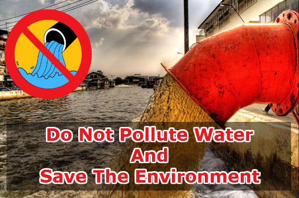 Do Not Pollute Water And Save The Environment
