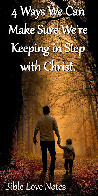4 Ways to Make Sure We're Keeping Step with Christ - Matthew 11:28-30