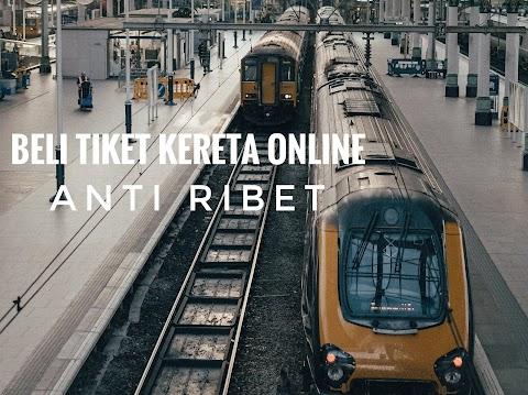 Beli Tiket Kereta Online Anti Ribet
