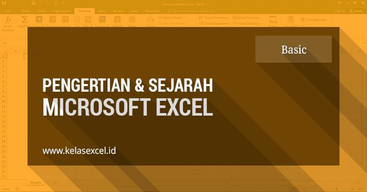 Pengertian Microsoft Excel Dan Sejarah Perkembangannya (Pengenalan Excel 1)