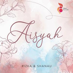 Rizka & Shanau - Aisyah