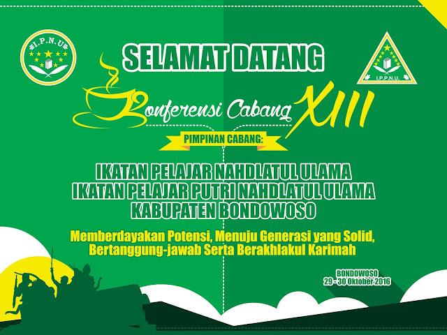 Desain Selamat Datang I - Konferensi Cabang XIII IPNU & IPPNU Kabupaten Bondowoso