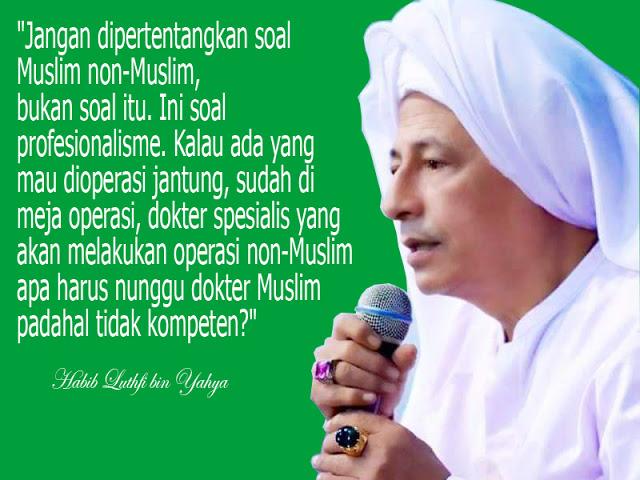 Habib Luthfi bin Yahya: Soal Profesionalisme Jangan Pertentangkan Muslim Non Muslim