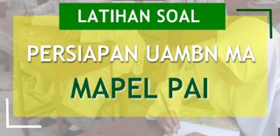 Kumpulan Prediksi Soal UAMBN MA Tahun Pelajaran 2017/ 2018