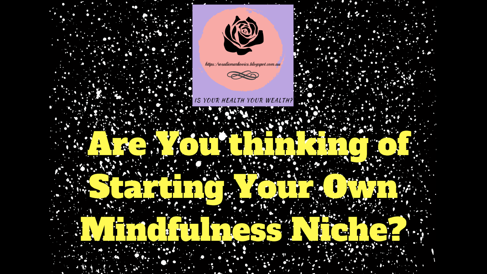 Are You Thinking of Starting Your Own Mindfulness Niche?