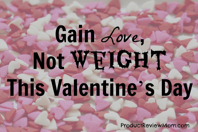 Gain Love, Not Weight This Valentine's Day   via  www.productreviewmom.com