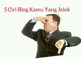 """6 Ciri Blog Yang dikatakan Pengunjung """"Jelek"""""""
