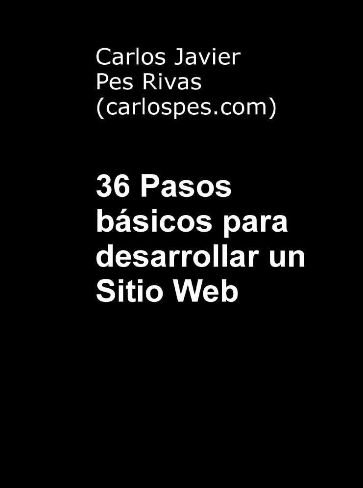 36 Pasos básicos para desarrollar un sitio web – Carlos Javier Pes Rivas