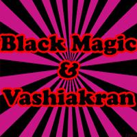 Black Magic And Vashikaran, how the black magic affect the personal life, effect of black magic vashikaran prayog, what to keep in mind while doing safe vashikaran prayog?