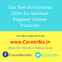 Tata Steel Recruitment Drive for Assistant Engineer Trainee Vacancies