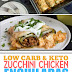Low Carb & Keto Zucchini Chicken Enchiladas