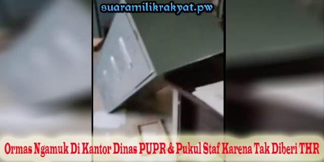 Ormas Ngamuk Di Kantor Dinas PUPR & Pukul Staf Karena Tak Diberi THR