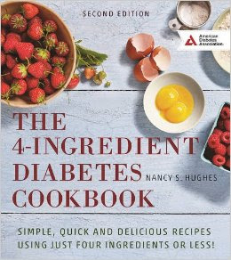 The 4-Ingredient Diabetes Cookbook: simple, quick and delicious recipes using just four ingredients or less!