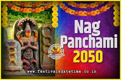 2050 Nag Panchami Pooja Date and Time, 2050 Nag Panchami Calendar