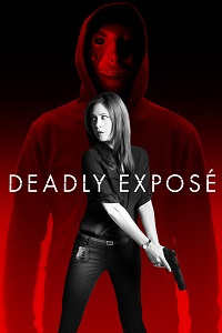 Watch Deadly Expose Online Free in HD