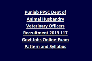 Punjab PPSC Dept of Animal Husbandry Veterinary Officers Recruitment 2019 117 Govt Jobs Online-Exam Pattern and Syllabus