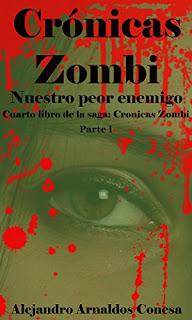 Cronicas Zombi: Nuestro Peor Enemigo. Parte 1 PDF