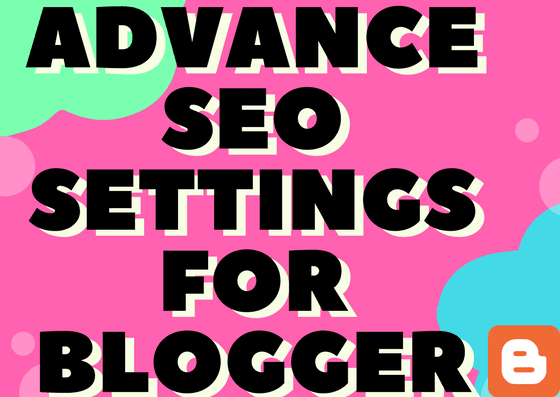 advance seo settings for blogger