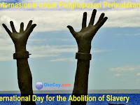 Sejarah Peringatan Hari Internasional untuk Penghapusan Perbudakan