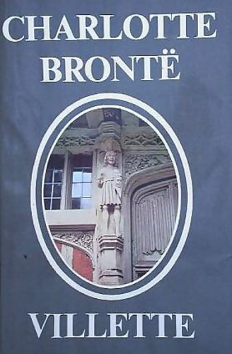 analysis bronte s villette So here is a brief discussion of the themes and characters in charlotte charlotte brontë's final completed novel villette bronte sisters 1a.