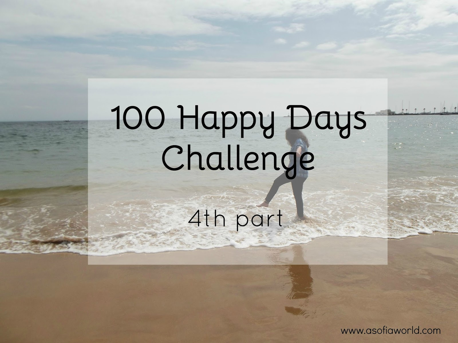 100 Happy Days 4th part