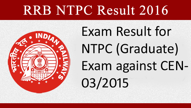 RRB NTPC Result 2016, Railway NTPC Result, RRB Non Technical Result, RRB NTPC 1st Stage Result, Railway ASM, Goods Guard Online Exam Result