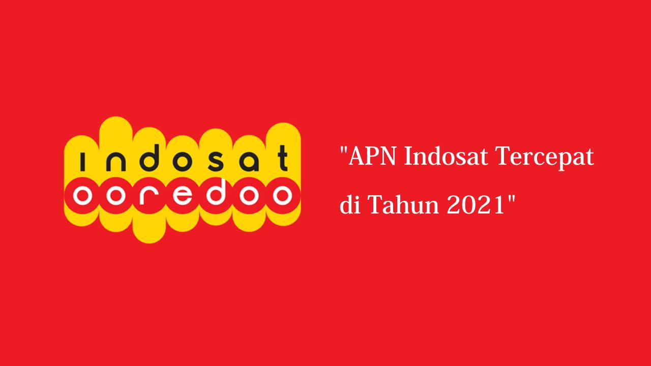 APN Indosat Tercepat di Tahun 2021