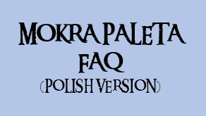 Mokra paleta - FAQ (Polish Version)