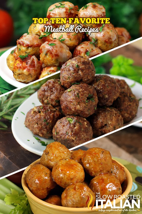http://www.theslowroasteditalian.com/2013/10/best-meatball-recipes.html