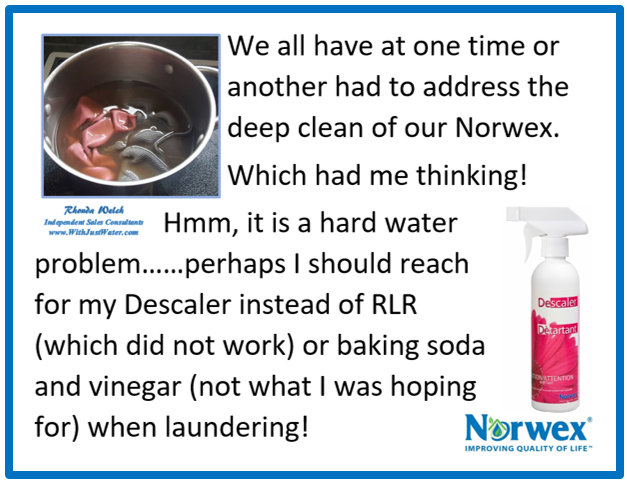 Water Supply Varies From Area To And Plays A Huge Role In This Sometimes Frustration Problem There Is Great Solution Norwex Descaler It Has