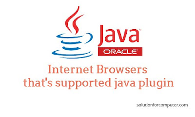 Internet browser that's supported java plugin in windows
