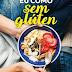 "Editora Guerra & Paz | ""Eu Como Sem Glúten"" de Marion Kaplan e Audrey Etner"
