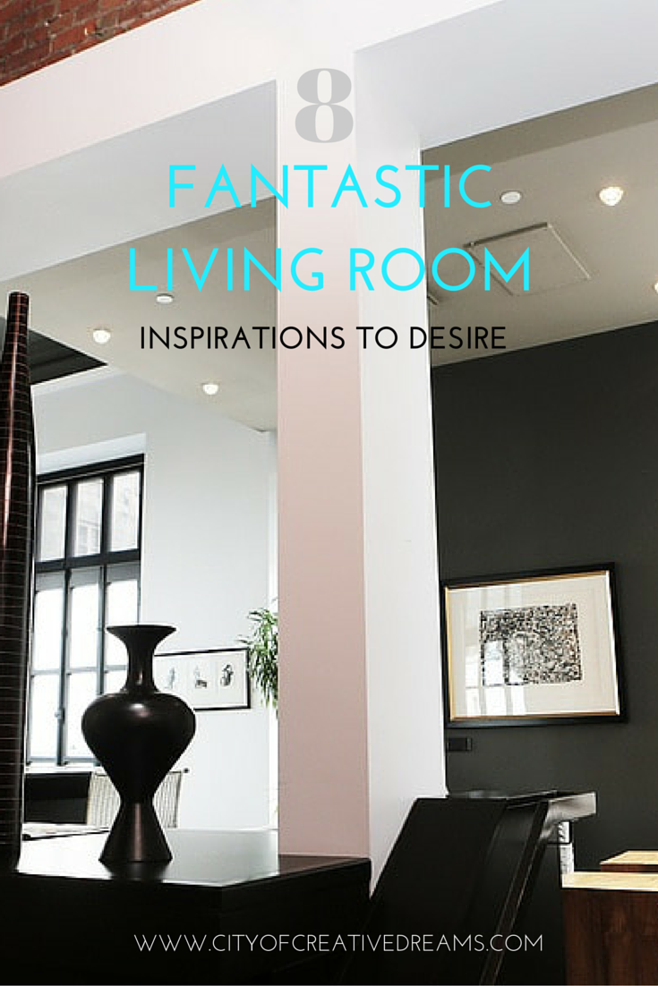 8 Fantastic Living Room Inspirations to Desire | City of Creative Dreams