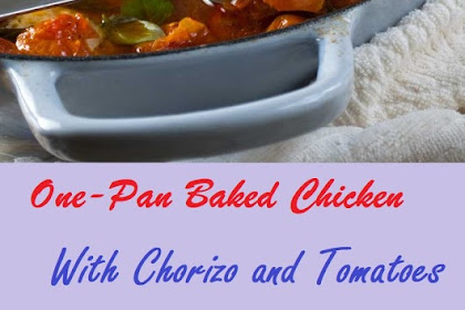 One-pan baked chicken with chorizo and tomatoes