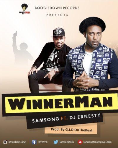 "Samsong – ""Winnerman"" ft. DJ Ernesty [New Song] - Mp3made.com.ng"