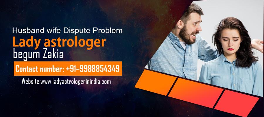 Free Husband Wife Problems - +91-9988854349, Lady Astrologer - BEGUM
