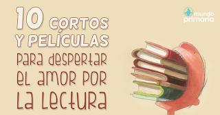 http://www.mundoprimaria.com/primaria/cortos-peliculas-para-despertar-amor-por-la-lectura.html