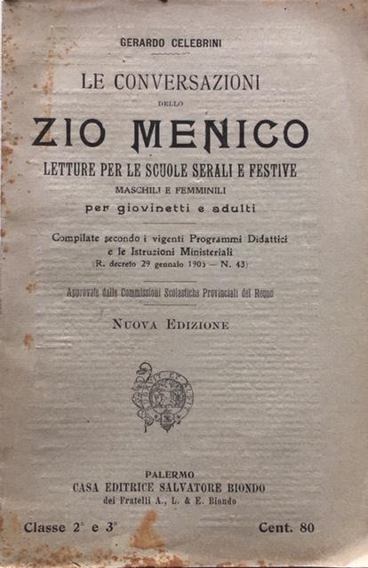 Gerardo Celebrini - Le conversazioni dello zio Menico.  Anno 1913. Casa Editrice Salvatore Biondo, Palerm