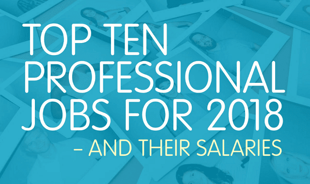 Top 10 Professional Jobs for 2018 and their Salaries