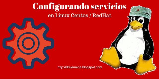 DriveMeca configurando servicios en Linux Centos / RedHat