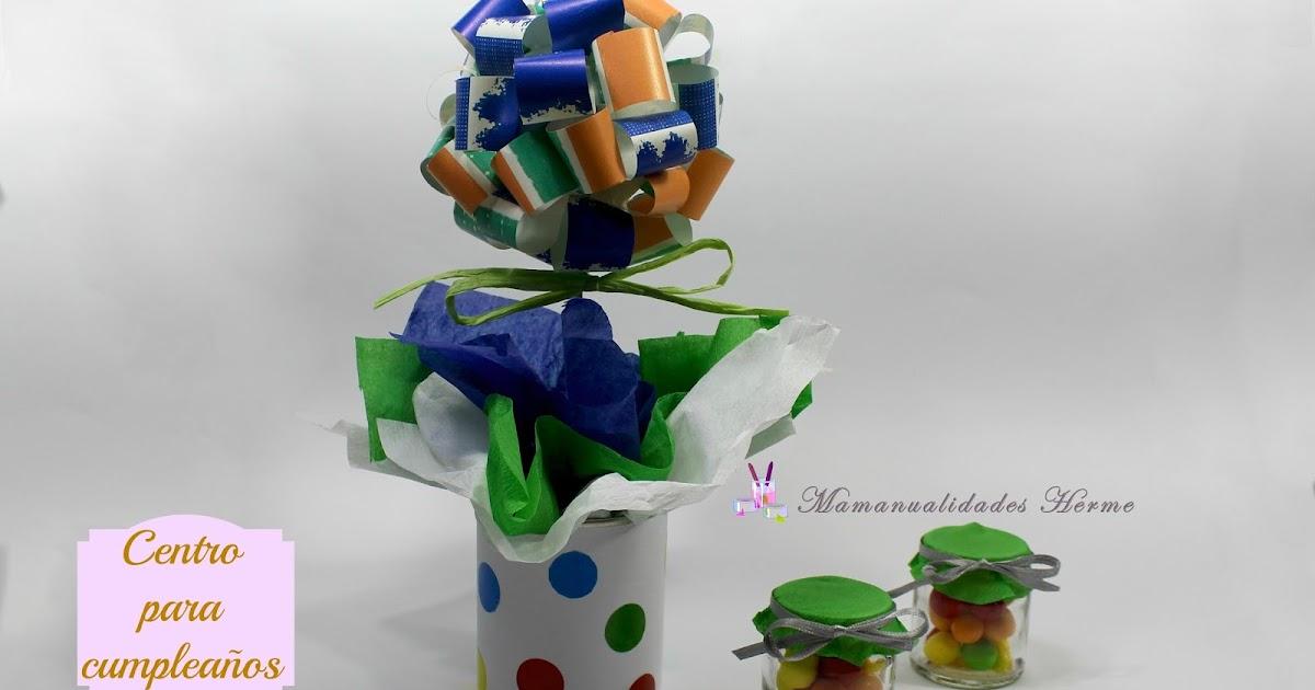 Manualidades Herme: Como hacer un centro de mesa para cumpleaños