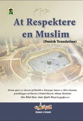 Download: At Respektere en Muslim pdf in Danish by Maulana Ilyas Attar Qadri