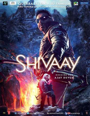 Poster Of Shivaay 2016 Hindi Movie 720p DVDScr x264 Watch Online Free Download downloadhub.net