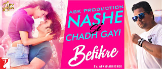 Download-Nashe-Si-Chadh-Gayi-Befikre-Abk-Production-www.indiandjremix.in