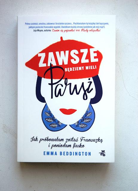 """Recenzje #45 - """"Zawsze będziemy mieli Paryż"""" - okładka książki Emmy Beddington pt. """"Zawsze będziemy mieli Paryż"""" - Francuski przy kawie"""