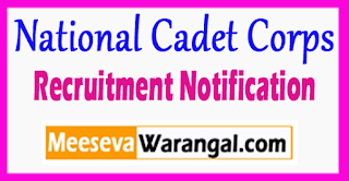 NCC National Cadet Corps Recruitment Notification 2017 Last Date 08-08-2017