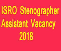 ISRO Stenographer & Assistant Vacancy 2018