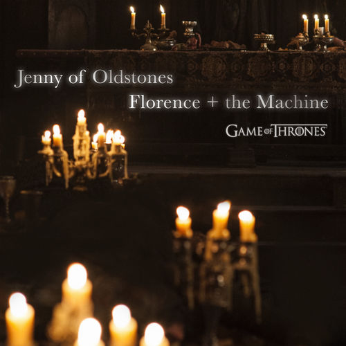 Florence + The Machine - Jenny of Oldstones (Game of Thrones) - Single [iTunes Plus AAC M4A]