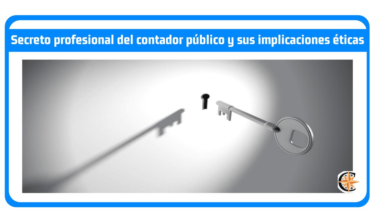 Secreto profesional del contador público y sus implicaciones éticas