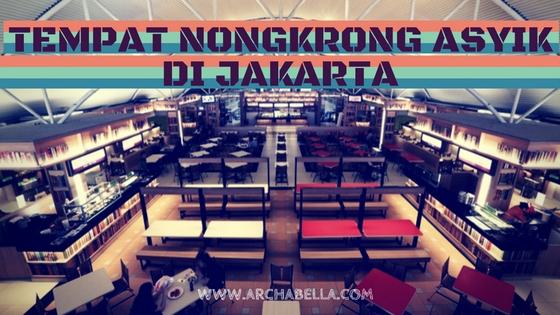 Tempat Nongkrong Asyik di Jakarta